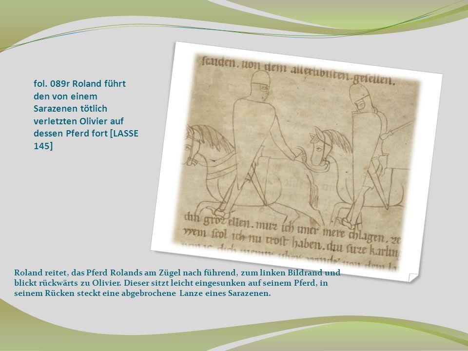 fol. 089r Roland führt den von einem Sarazenen tötlich verletzten Olivier auf dessen Pferd fort [LASSE 145]